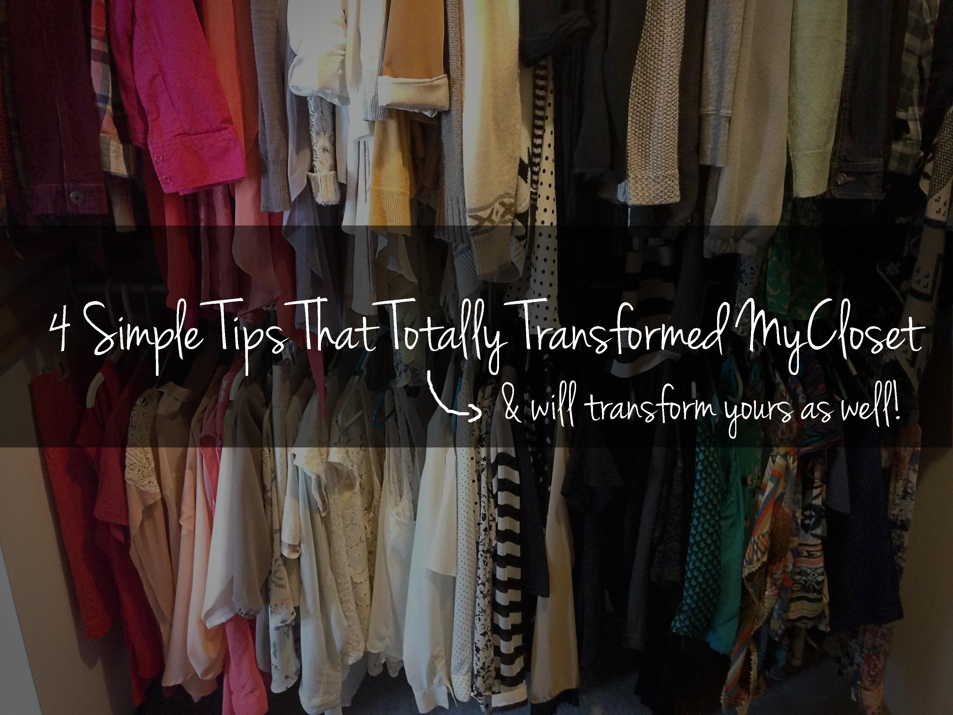 4 tips to transform your closet