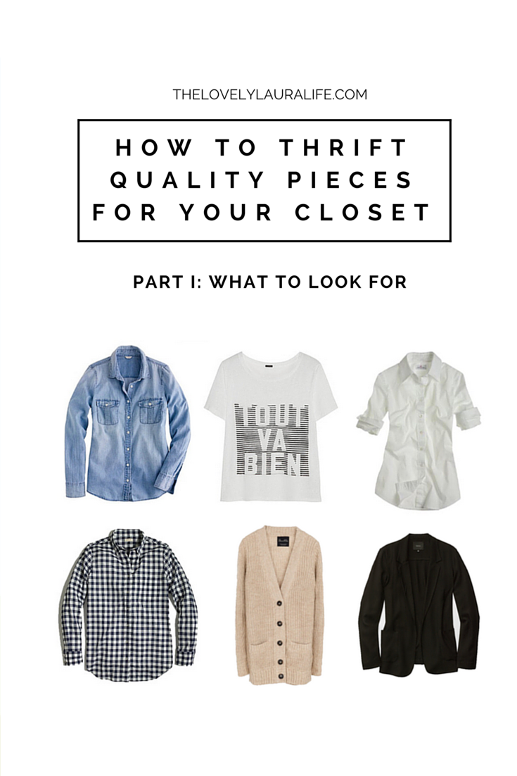 how to thrift quality pieces for your closet, part I- what to look for