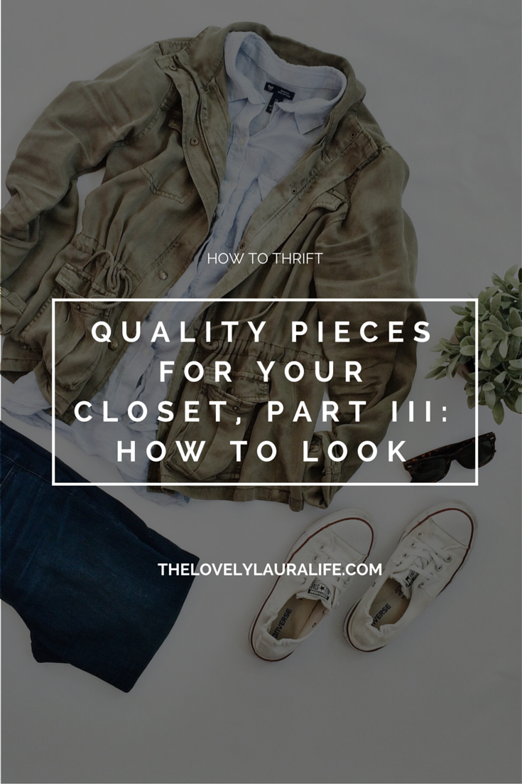 How to thrift quality pieces for your closet, part III: how to look via www.thelovelylauralife.com