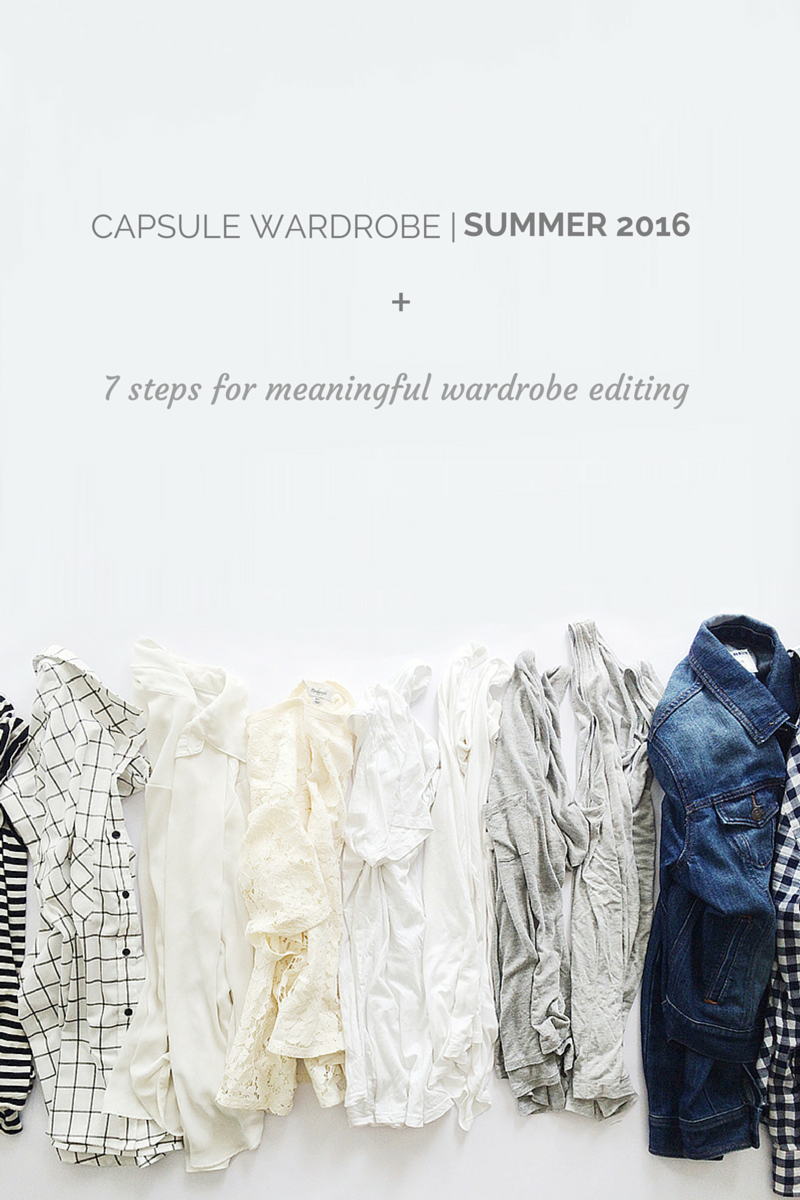 A summer capsule wardrobe + 7 steps for meaningful wardrobe editing